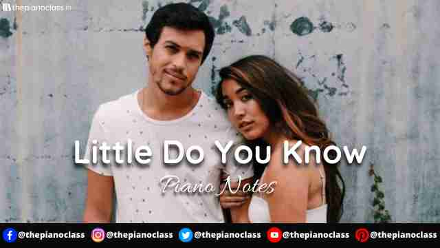 Little Do You Know Piano Notes - Alex & Sierra