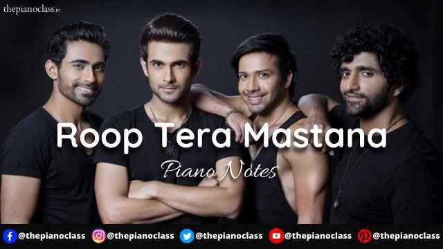 Roop Tera Mastana Piano Notes - Sanam Puri