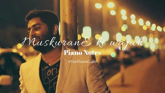 MuskuranE Ki Wajah Piano Notes