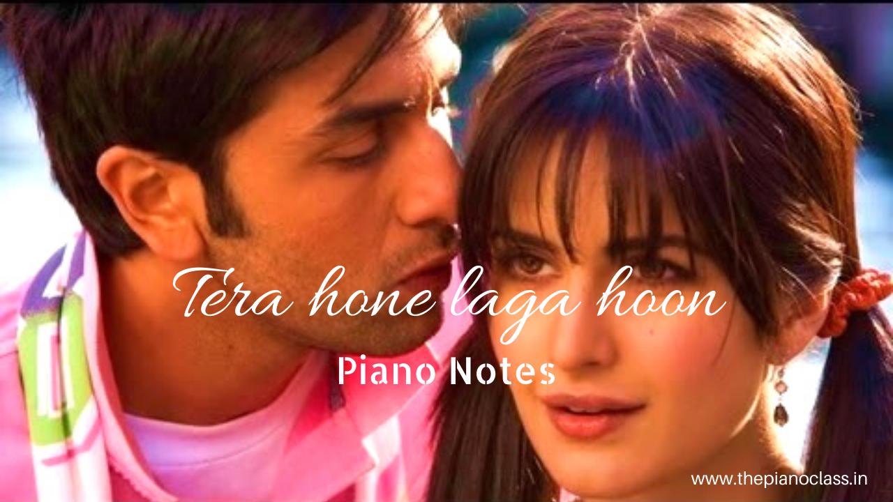 Tera Hone Laga Hoon Piano Notes