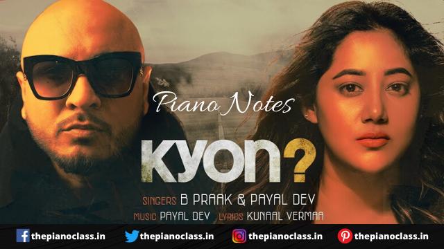 Kyon Piano Notes - B Praak and Payal Dev