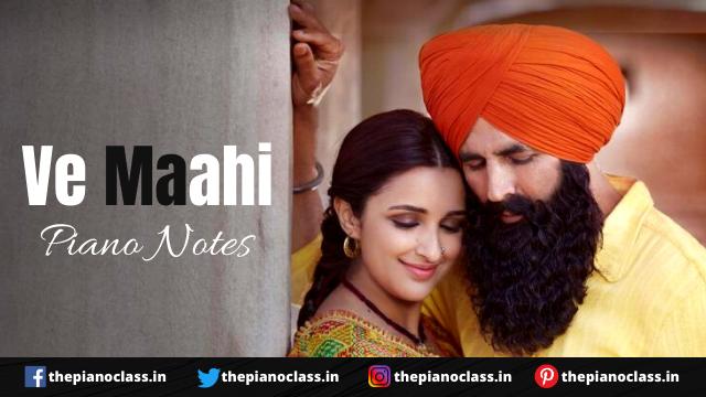Ve Maahi Piano Notes - Kesari ( Akshay Kumar )