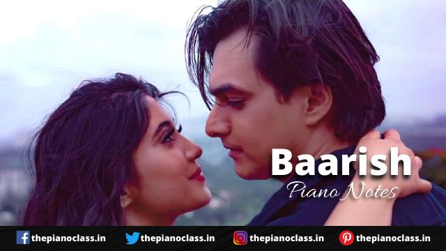 Baarish Piano Notes - Payal Dev, Stebin Ben