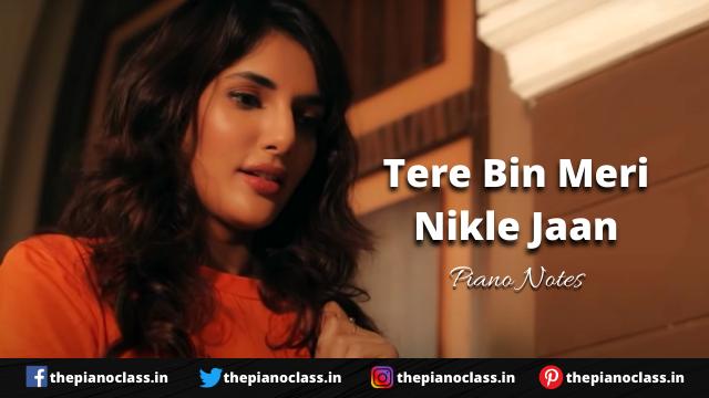 Tere Bin Meri Nikle Jaan Piano Notes - Nikhita Gandhi