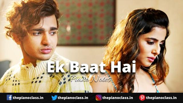 Ek Baat Hai Piano Notes - Payal Dev