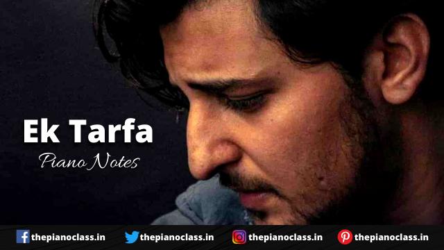Ek Tarfa Piano Notes - Darshan Raval
