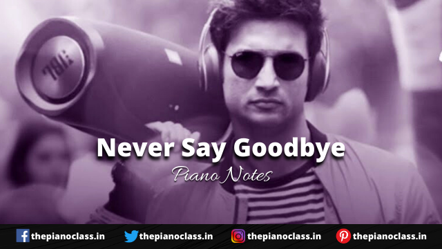 Never Say Goodbye Piano Notes - Dil Bechara