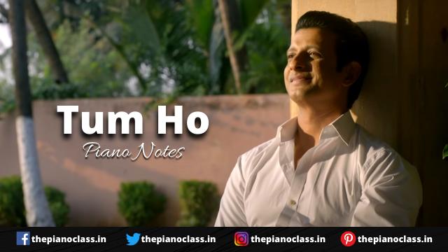 Tum Ho Piano Notes - Babloo Bachelor