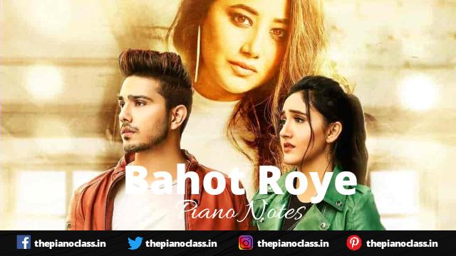 Bahot Roye Piano Notes - Payal Dev