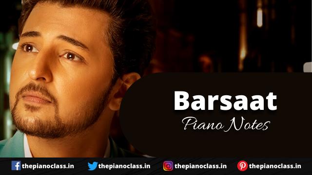 Barsaat Piano Notes - Darshan Raval
