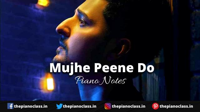 Mujhe Peene Do Piano Notes - Darshan Raval