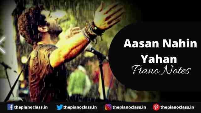 Aasan Nahin Yahan Piano Notes - Aashiqui 2