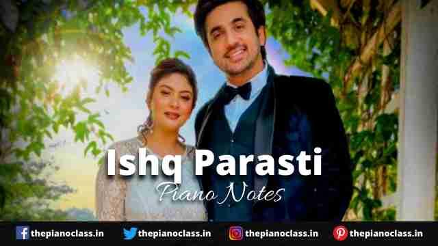 Ishq Parasti Piano Notes - Yasser Desai