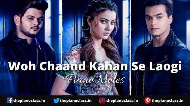 Woh Chaand Kahan Se Laogi Piano Notes - Vishal Mishra