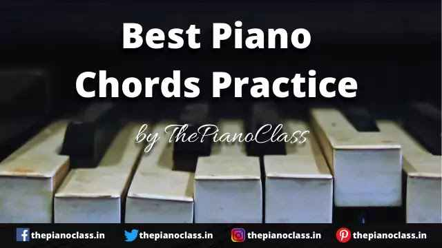 The Best Piano Chords Practice - Most Effective Tips