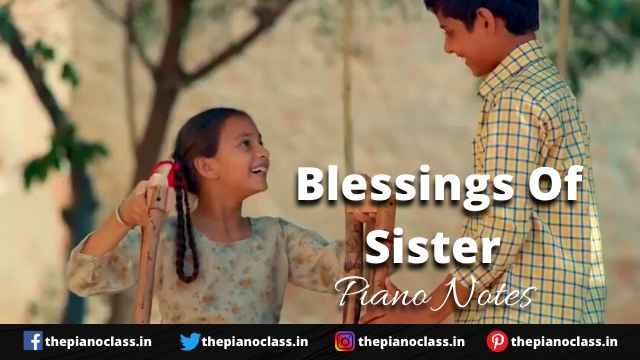 Blessings Of Sister Piano Notes - Gagan Kokri
