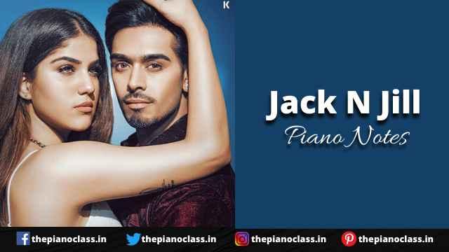 Jack N Jill Piano Notes - Karan Sehmbi