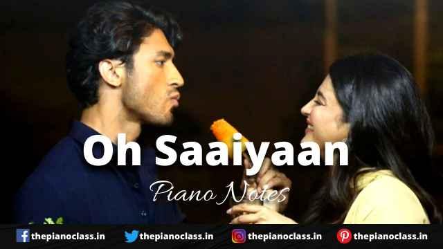 Oh Saaiyaan Piano Notes ( The Power ) – Arijit Singh