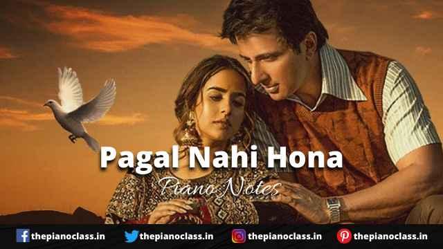 Pagal Nahi Hona Piano Notes - Sunanda Sharma