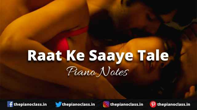 Raat Ke Saaye Tale Piano Notes - Bullets