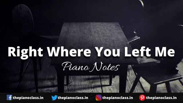Right Where You Left Me Piano Notes - Taylor Swift