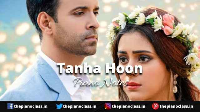 Tanha Hoon Piano Notes - Yasser Desai