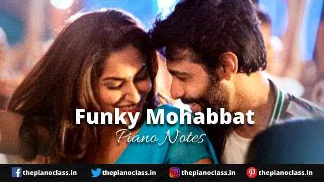 Funky Mohabbat Piano Notes - Tuesdays & Fridays