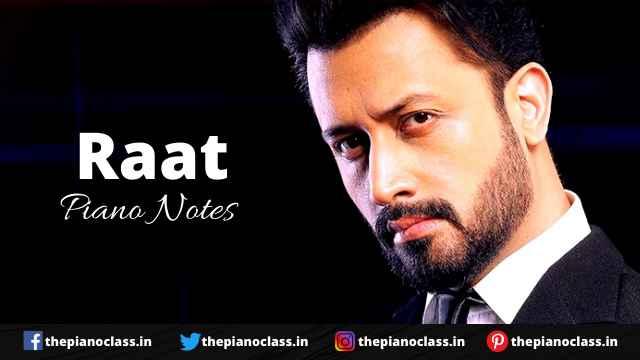 Raat Piano Notes - Atif Aslam