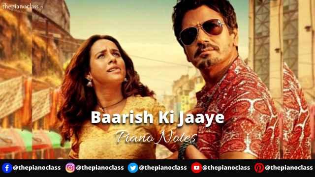 Baarish Ki Jaaye Piano Notes - B Praak