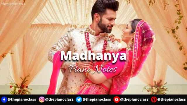 Madhanya Piano Notes - Rahul Vaidya, Asees Kaur
