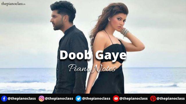 Doob Gaye Piano Notes - Guru Randhawa