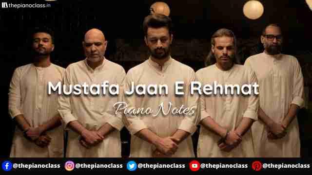 Mustafa Jaan E Rehmat Piano Notes - Atif Aslam