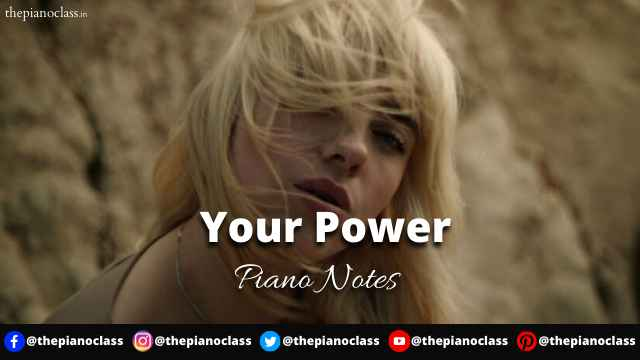 Your Power Piano Notes - Billie Eilish