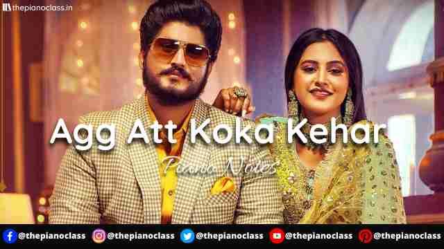 Agg Att Koka Kehar Piano Notes - Gurnam Bhullar, Baani Sandhu