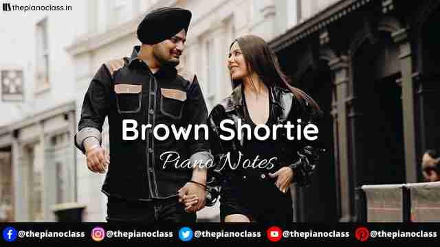 Brown Shortie Piano Notes - Sidhu Moose Wala
