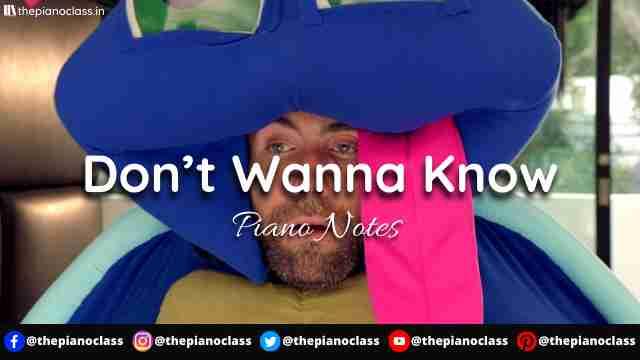 Don't Wanna Know Piano Notes - Maroon 5
